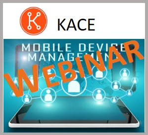 Webinar KACE Mobile Device Management